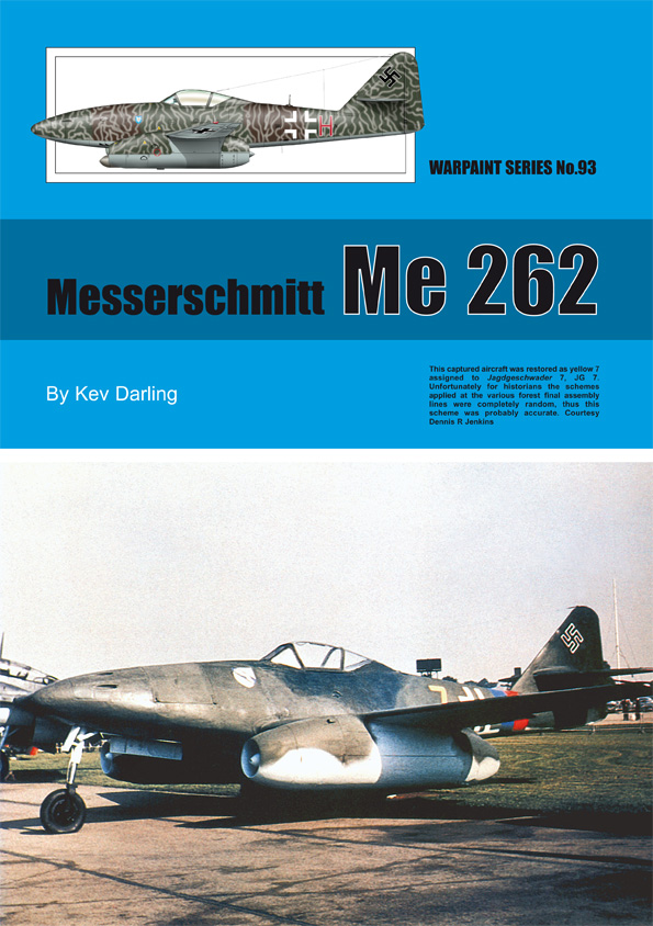 Guideline Publications No 93 Messerschmitt Me 262 No. 93 in the Warpaint series